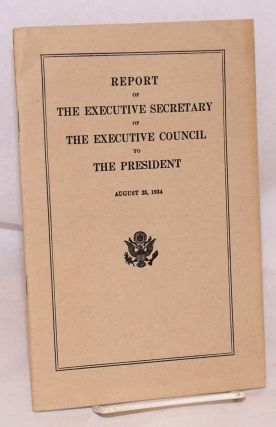 Report of the executive secretary of the executive council to the president August 25, 1934
