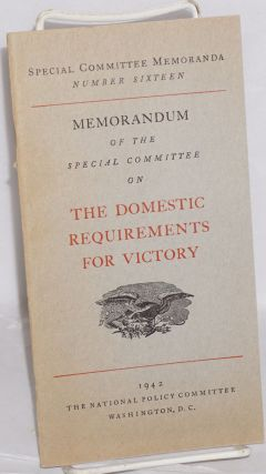 Memorandum of the Special Committee on the Domestic Requirements for Victory