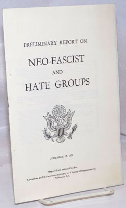 Preliminary Report on Neo-Fascist and Hate Groups. U. S. House of Representatives Committee on...