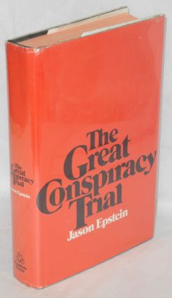 The great conspiracy trial; an essay on law, liberty and the Constitution. Jason Epstein