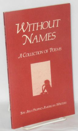Without names; a collection of poems. Bay Area Pilipino American Writers