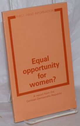 Equal opportunity for women? A report from the German Democratic Republic