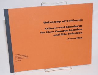 University of California criteria and standards for new campus location and site selection,...