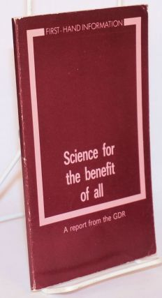Science for the benefit of all a report from the GDR