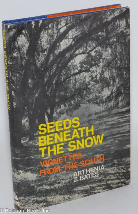 Seeds Beneath the Snow; vignettes from the South. Arthenia J. Bates