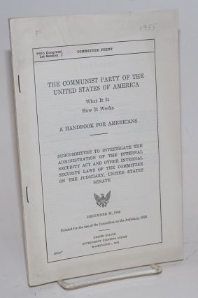 The Communist Party of the United States of America, what it is--how it works. A handbook for...