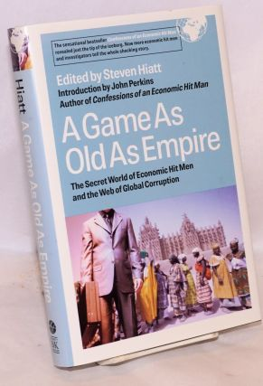 A game as old as empire. The secret world of economic hit men and the web of global corruption. ...