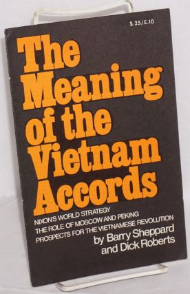 The meaning of the Vietnam accords; Nixon's world strategy, the role of Moscow and Peking,...