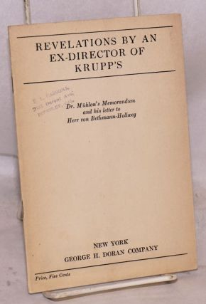 Revelations by an ex-director of Krupp's; Dr. Mühlon's Memorandum and his letter to Herr von...