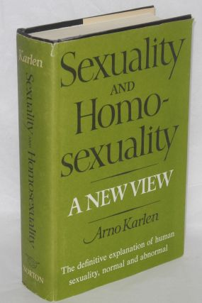 Sexuality and homosexuality; a new view. Arno Karlen