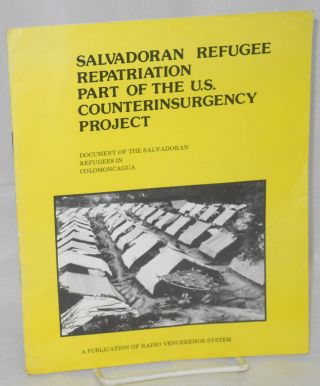 Salvadoran refugee repatriation, part of the U.S. counterinsurgency project. Document of the...