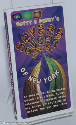Betty & Pansy's Severe Queer Review of New York, an irreverent, opinionated guide to the bars,...