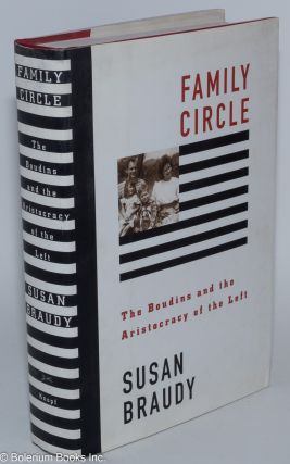 Family circle; the Boudins and the aristocracy of the Left. Susan Braudy
