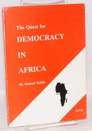 The Quest for Democracy in Africa. Samuel Kobia