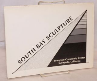 South Bay sculpture; an exhibition of outdoor sculpture by the City of Sunnyvale Parks and...
