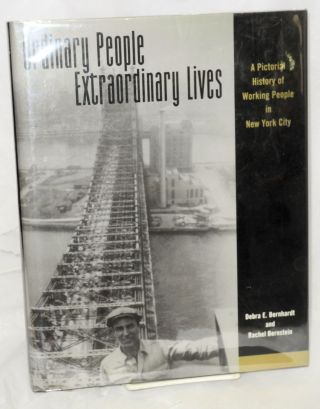 Ordinary people, extraordinary lives. A pictorial history of working people in New York City