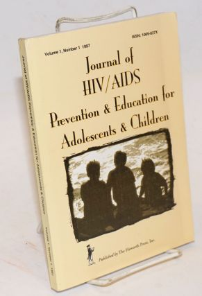 Journal of HIV/AIDS Prevention & Education for Adolescents and Children; volume 1, number 1