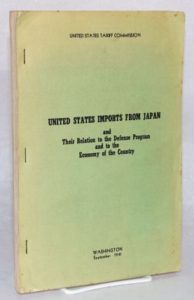United States imports from Japan and their relation to the defense program and to the economy of...