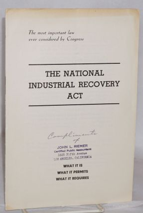 The National Industrial Recovery Act, what it is and what it requires [caption title