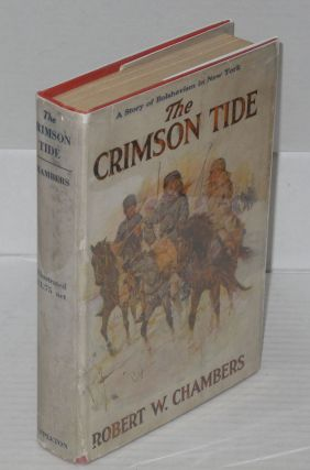 The crimson tide, a novel. Illustrated by A.I. Keller. Robert William Chambers