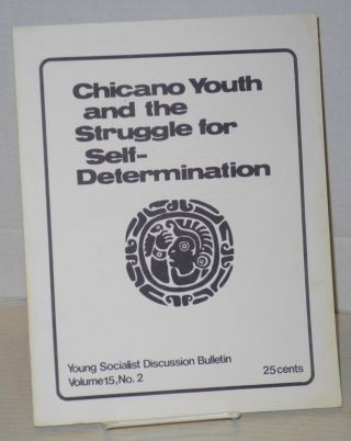 Chicano youth and the struggle for self-determination. Young Socialist Alliance