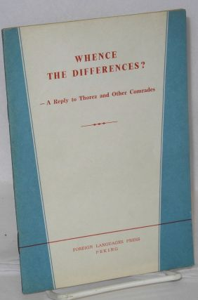 Whence the differences? A reply to Thorez and other comrades