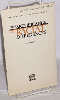 The significance of racial differences. G. M. Morant