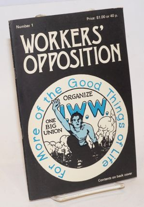 Workers' opposition, no. 1. Elaine Graham Tymken Hladik, eds, and