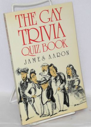 The Gay Trivia Quiz Book. James Aaron