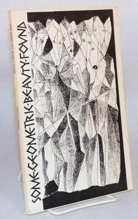 Some geometric beauty found; poems 1920s - 1950s with illustrations by the author. Laurence Hartmus