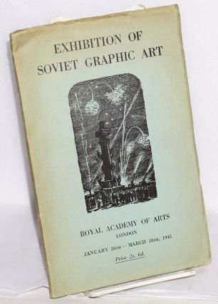 Exhibition of Soviet graphic art; collected by VOKS, shewn under the auspices of the Embassy of...