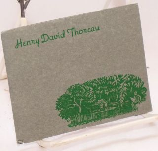 Henry David Thoreau, a few excerpts from his work. Selected by Joseph Ishill