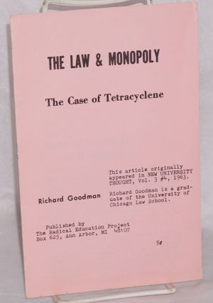 The law & monopoly. The case of Tetracyclene. Richard Goodman