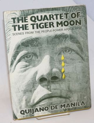 Quartet of the Tiger Moon: Scenes from the People-POwer Apocalypse. Special Interviews by : Lydia...