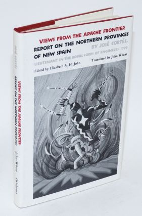 Views from the Apache frontier; report on the northern provinces of New Spain. José...