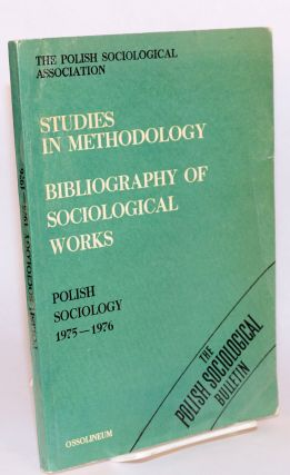 Studies in methodology; bibliography of sociological works; Polish sociology 1975 - 1976