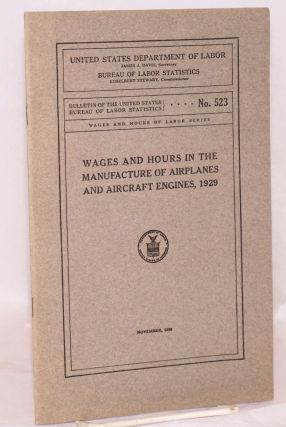 Wages and hours of labor in the manufacture of airplanes and aircraft engines, 1929. United...