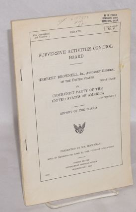 Subversive Activities Control Board. Herbert Brownell, Jr., Attorney General of the United...