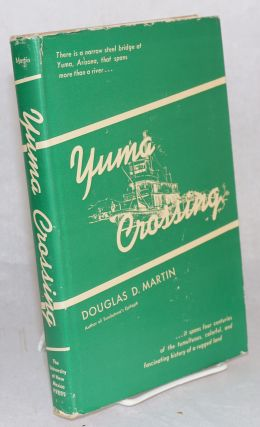 Yuma crossing illustrations by Horace T. Pierce. Douglas D. Martin