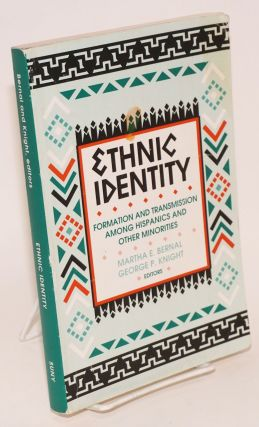 Ethnic Identity: formation and transmission among Hispanic and other minorities. Martha E....