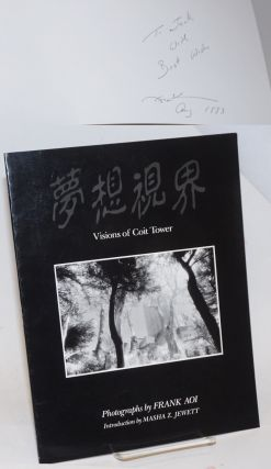 Musoshikai (the dreamvision) volume one, visions of Coit Tower [signed]. Frank Aoi, photographs,...