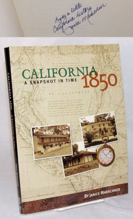 California 1850: A Snapshot in Time. Janice Marschner