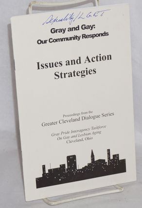 Gray and gay: our community responds; issues and action strategies, proceedings from the Greater...