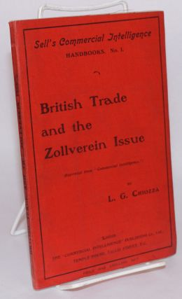 British trade and the Zollverein issue. Leone George Chiozza.