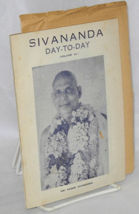 Sivananda day-to-day Volume VI. Sri Swami Gurusarananandaji.