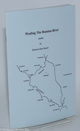 Wading the Russian River. Richard Alan Bunch