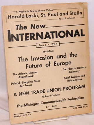 The new international, a monthly organ of revolutionary Marxism. Vol., 10, no. 6, whole no. 87....