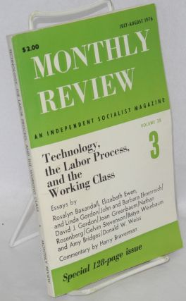Technology, the labor process, and the working class, essays by Rosalyn Baxandall, et al....