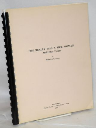 She really was a sick woman! and other essays. Patrick Cather