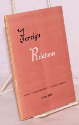 Foreign relations. Recent pronouncements by Pakistan's leaders